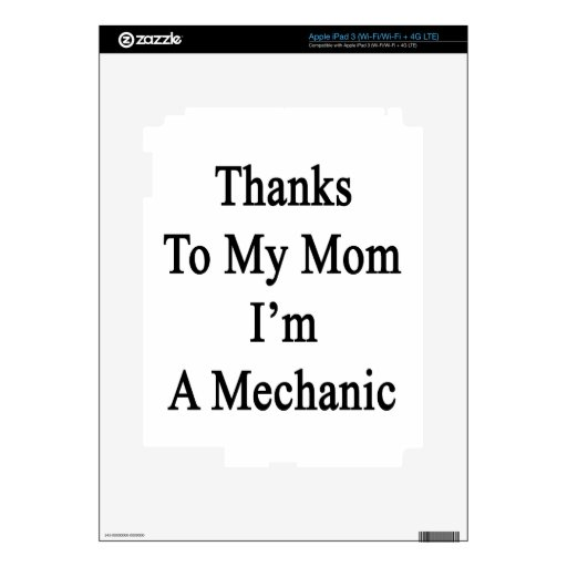 Thanks To My Mom I'm A Mechanic Decals For iPad 3