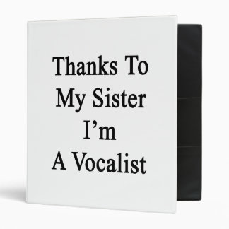 Thanks To My Sister I'm A Vocalist Vinyl Binders