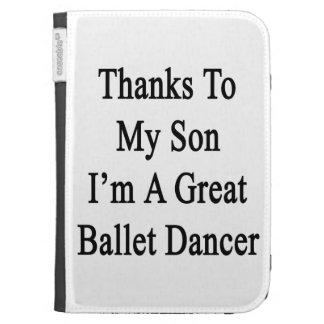 Thanks To My Son I'm A Great Ballet Dancer Kindle 3G Cover