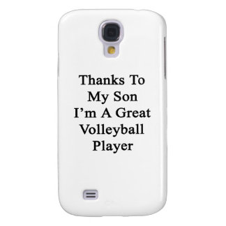 Thanks To My Son I'm A Great Volleyball Player Galaxy S4 Covers