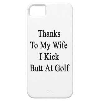 Thanks To My Wife I Kick Butt At Golf iPhone SE/5/5s Case