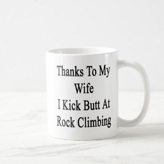 Thanks To My Wife I Kick Butt At Rock Climbing Coffee Mug