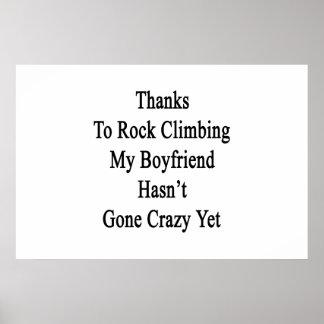 Thanks To Rock Climbing My Boyfriend Hasn't Gone C Poster