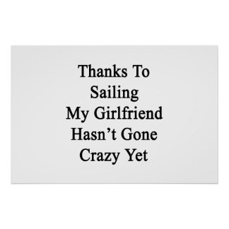 Thanks To Sailing My Girlfriend Hasn't Gone Crazy Poster
