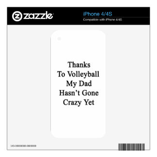 Thanks To Volleyball My Dad Hasn't Gone Crazy Yet. iPhone 4 Skins