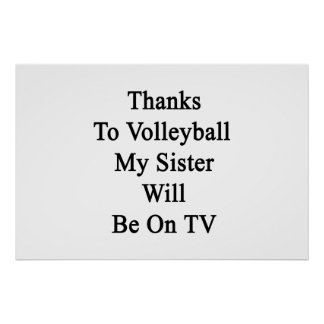 Thanks To Volleyball My Sister Will Be On TV Poster