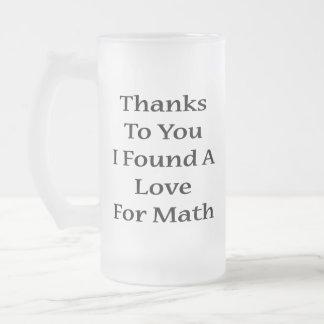 Thanks To You I Found A Love For Math Coffee Mug