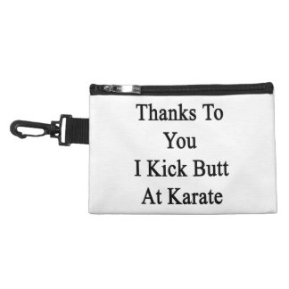 Thanks To You I Kick Butt At Karate Accessories Bags