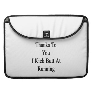 Thanks To You I Kick Butt At Running Sleeve For MacBook Pro