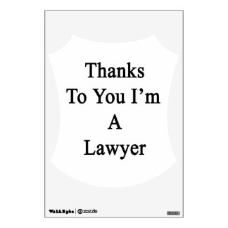 Thanks To You I'm A Lawyer Room Graphic