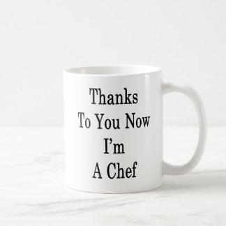 Thanks To You Now I'm A Chef Coffee Mug