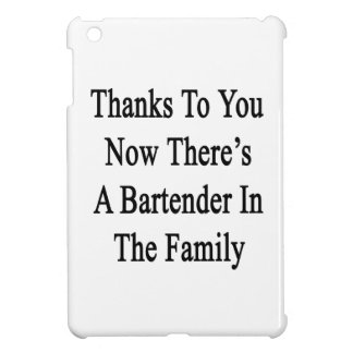 Thanks To You Now There's A Bartender In The Famil iPad Mini Covers