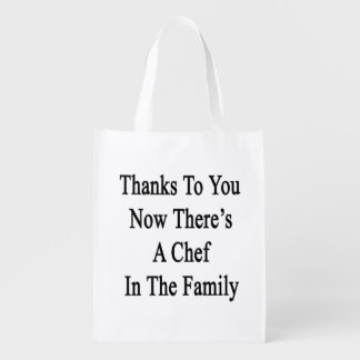Thanks To You Now There's A Chef In The Family Reusable Grocery Bag