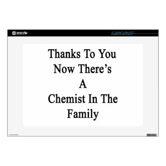 Thanks To You Now There's A Chemist In The Family. Decals For Laptops