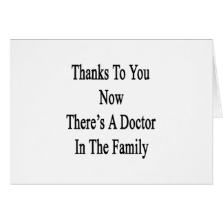 Thanks To You Now There's A Doctor In The Family Card
