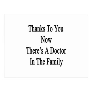 Thanks To You Now There's A Doctor In The Family Postcard
