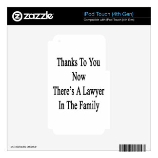 Thanks To You Now There's A Lawyer In The Family iPod Touch 4G Decal