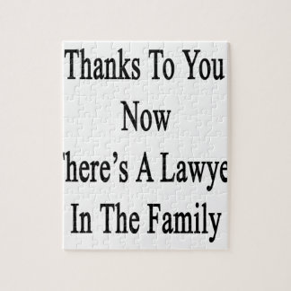 Thanks To You Now There's A Lawyer In The Family Jigsaw Puzzle
