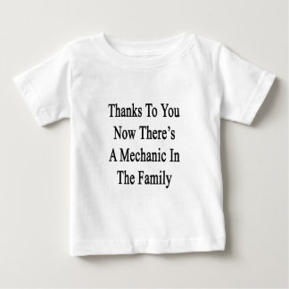 Thanks To You Now There's A Mechanic In The Family Baby T-Shirt