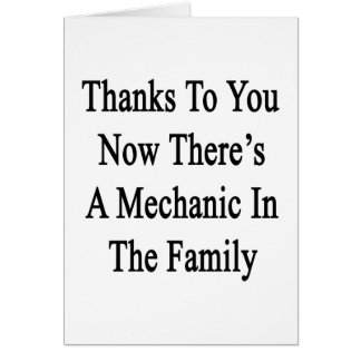 Thanks To You Now There's A Mechanic In The Family Card