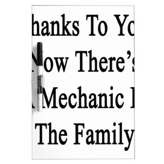 Thanks To You Now There's A Mechanic In The Family Dry-Erase Board