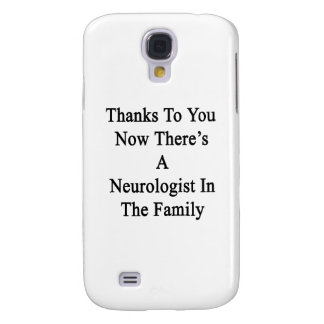 Thanks To You Now There's A Neurologist In The Fam Samsung Galaxy S4 Case