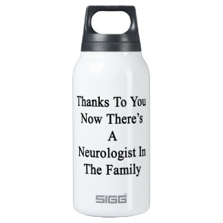 Thanks To You Now There's A Neurologist In The Fam Thermos Bottle