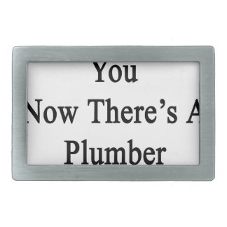 Thanks To You Now There's A Plumber In The Family. Belt Buckle