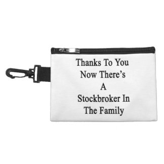 Thanks To You Now There's A Stockbroker In The Fam Accessory Bags