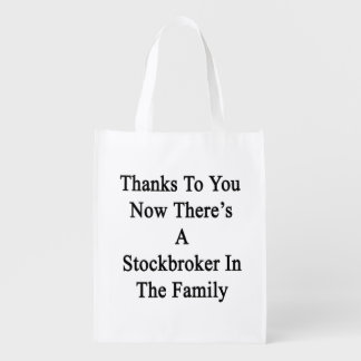 Thanks To You Now There's A Stockbroker In The Fam Market Totes