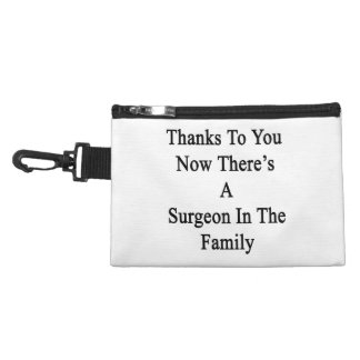 Thanks To You Now There's A Surgeon In The Family. Accessory Bag