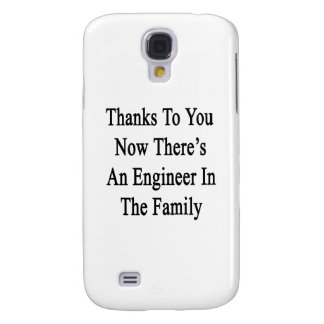 Thanks To You Now There's An Engineer In The Famil Samsung Galaxy S4 Case