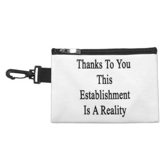 Thanks To You This Establishment Is A Reality Accessory Bag