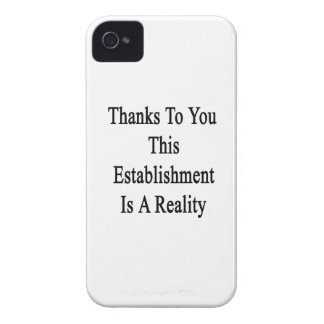Thanks To You This Establishment Is A Reality Case-Mate iPhone 4 Case