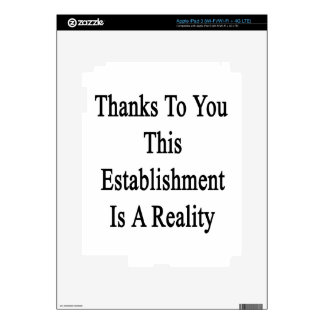 Thanks To You This Establishment Is A Reality iPad 3 Decals