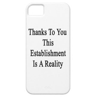 Thanks To You This Establishment Is A Reality iPhone SE/5/5s Case