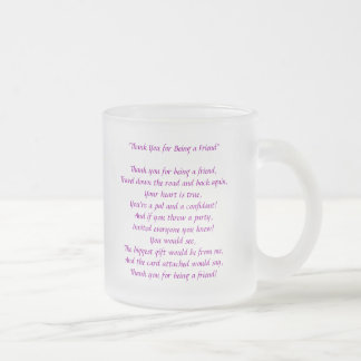 Thanks You For Being A Friend - Frosted Glass Mug