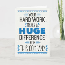 Thanks, Your Hard Work Makes Huge Difference Thank You Card