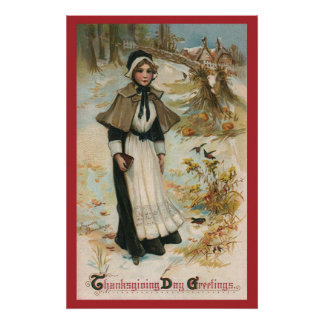 Thanksgiving Day Greetings with a Pilgrim Woman Poster
