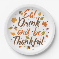Thanksgiving Eat Drink and Be Thankful Paper Plate