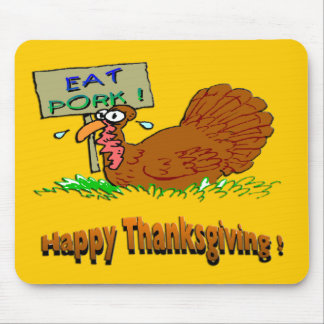 Thanksgiving Eat Pork Mouse Pad