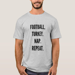 Thanksgiving Football turkey nap repeat funny T-Shirt
