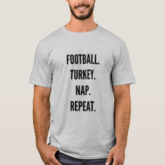 Thanksgiving Football turkey nap repeat funny T-Shirt