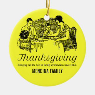 Thanksgiving Funny Family Dinners Ceramic Ornament