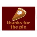 thanksgiving+gifts Thanks for the Pie Greeting Cards