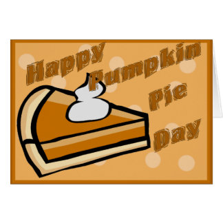 Thanksgiving Happy Pumpkin Pie Day Card