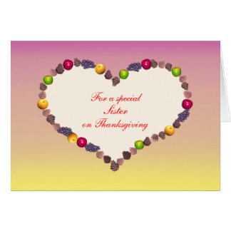 Thanksgiving Heart - For Sister Greeting Cards
