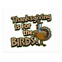 Thanksgiving Is For The Birds postcard