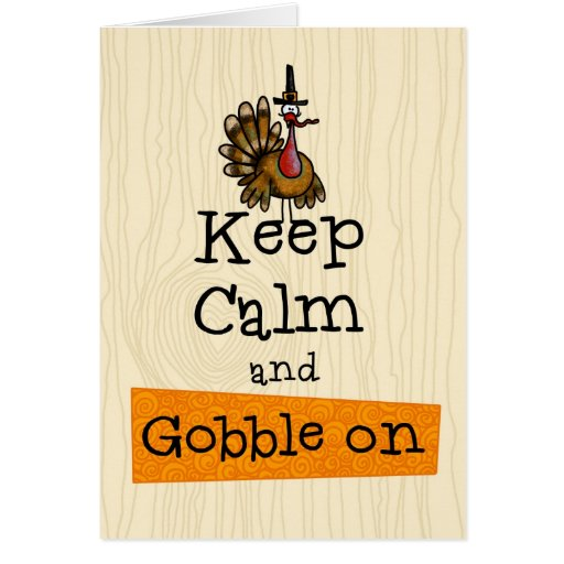 Thanksgiving - Keep Calm and Gobble On Greeting Card