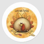 Thanksgiving - Talk Turkey Classic Round Sticker